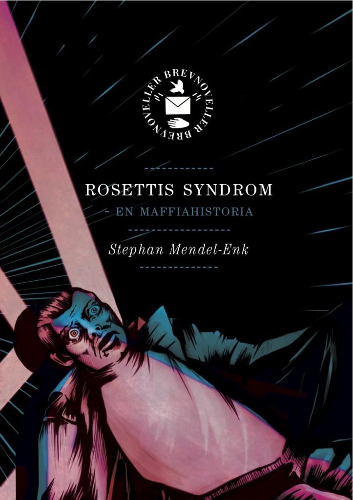 """Omslag till Stephan Mendel-Enks novell """"Rossetis syndrom - en maffiahistoria"""""""