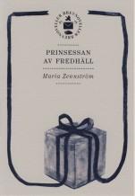 """Omslag till """"Prinsessan av Fredhäll"""" av Maria Zennström"""